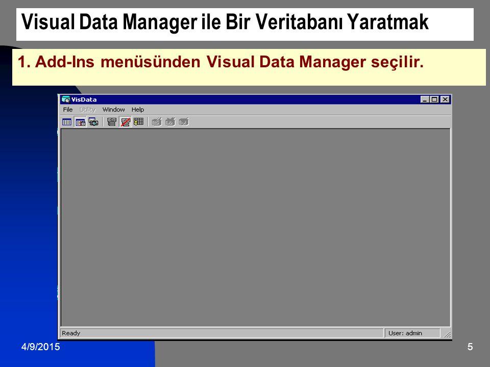 4/9/201516 9. VisData içindeki herhangi bir tabloya veri girmek için, ilgili tablo tıklanır.