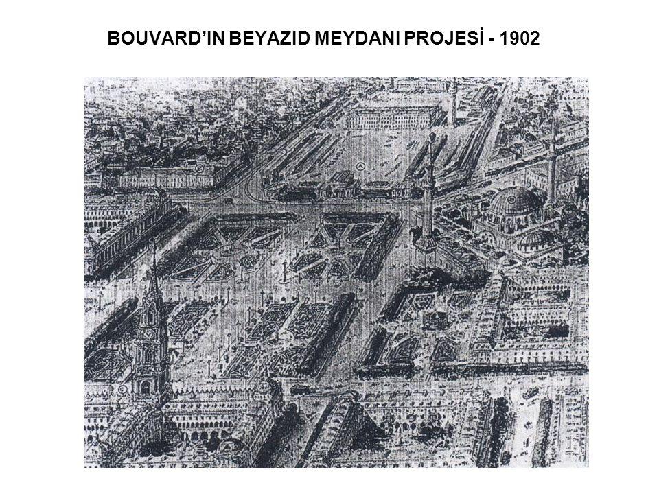 BOUVARD'IN BEYAZID MEYDANI PROJESİ - 1902