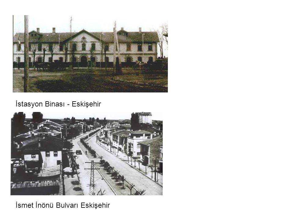 İstasyon Binası - Eskişehir İsmet İnönü Bulvarı Eskişehir