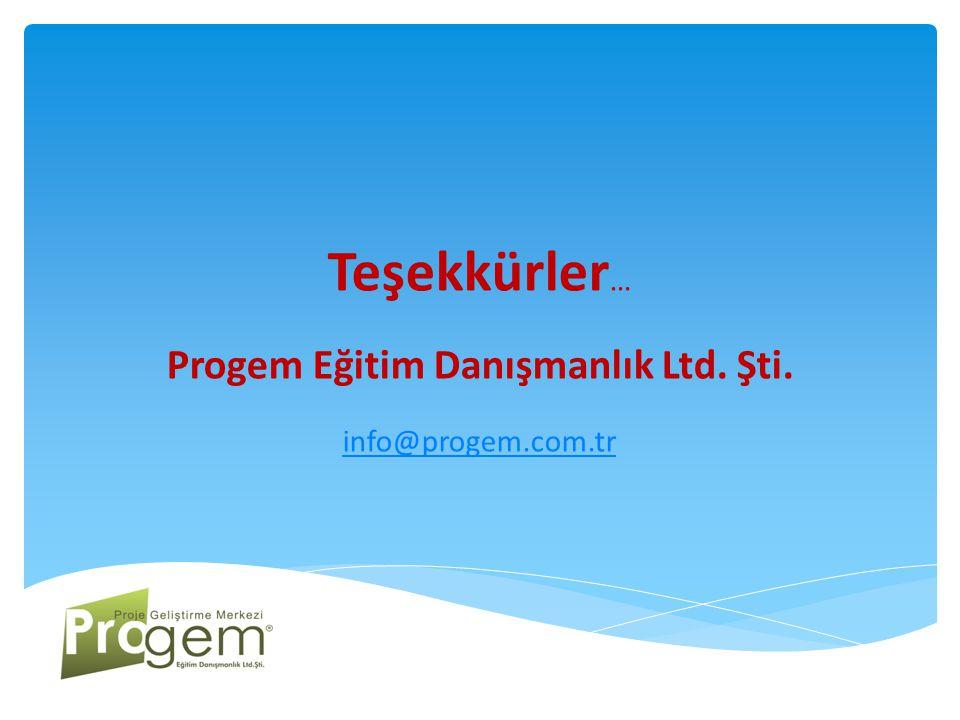 Teşekkürler … Progem Eğitim Danışmanlık Ltd. Şti. info@progem.com.tr
