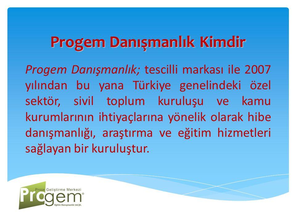 Progem Danışmanlık Kimdir Türkiye'de kendi alanında TSE-HYB belgesine sahip ve ISO 9001 Kalite Yönetim Sistemi'ni uygulayan tek danışmanlık şirketidir.