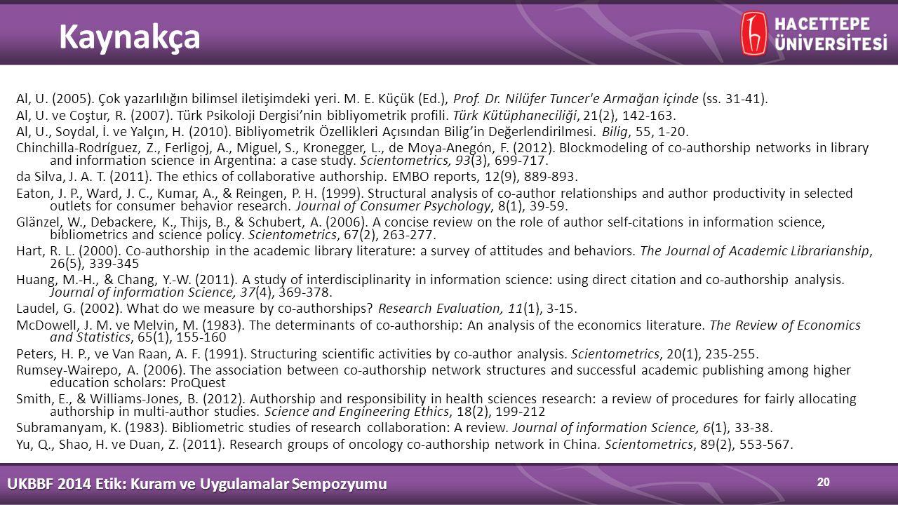 20 Al, U. (2005). Çok yazarlılığın bilimsel iletişimdeki yeri.