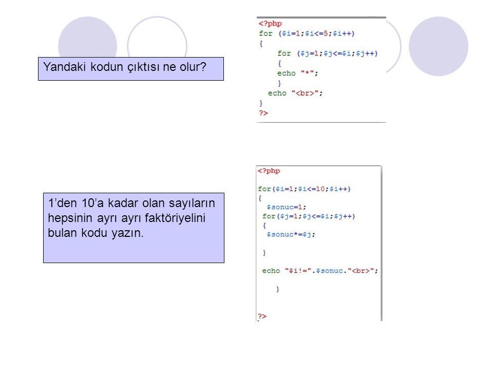 Yandaki kodun çıktısı ne olur? 1'den 10'a kadar olan sayıların hepsinin ayrı ayrı faktöriyelini bulan kodu yazın.