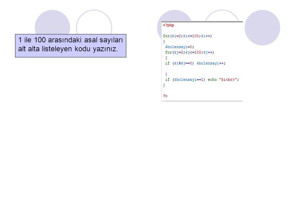 1 ile 100 arasındaki asal sayıları alt alta listeleyen kodu yazınız.