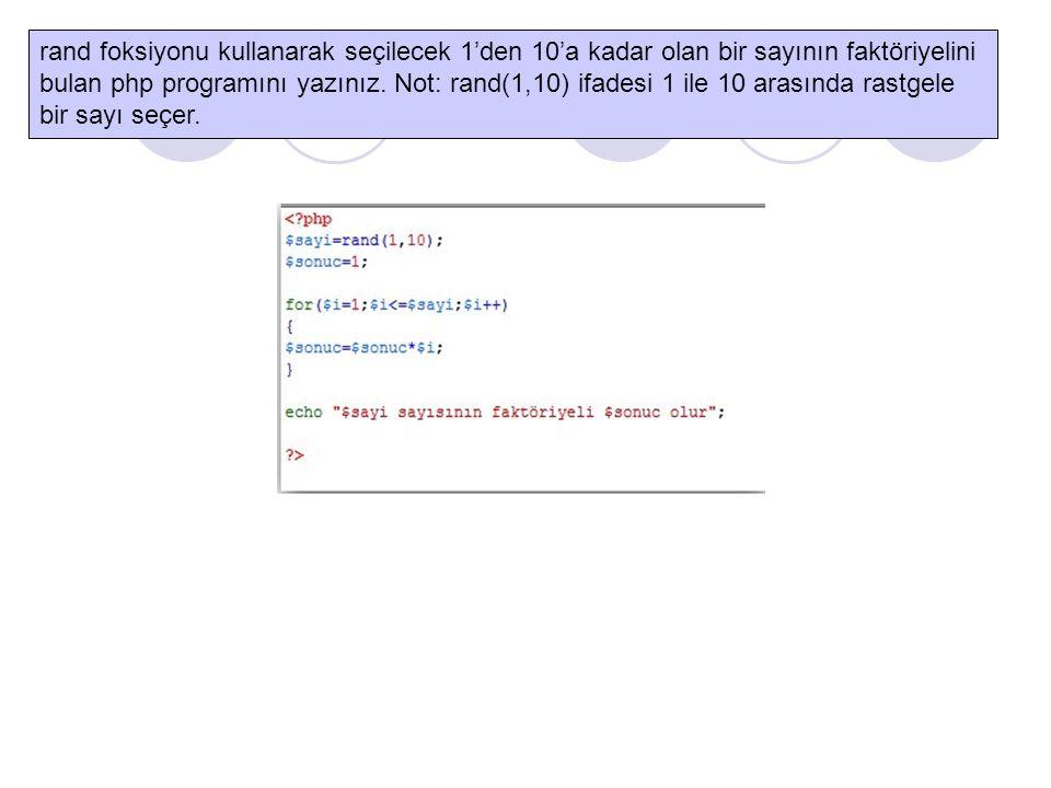 rand foksiyonu kullanarak seçilecek 1'den 10'a kadar olan bir sayının faktöriyelini bulan php programını yazınız. Not: rand(1,10) ifadesi 1 ile 10 ara