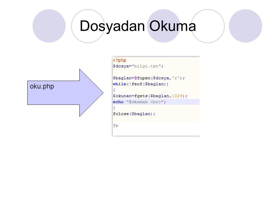 Dosyadan Okuma oku.php