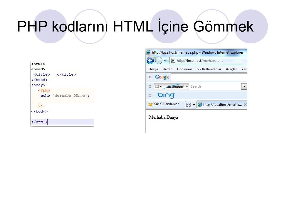 PHP kodlarını HTML İçine Gömmek