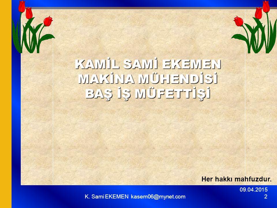 09.04.2015 K.Sami EKEMEN kasem06@mynet.com 83 VI.