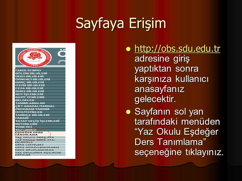Sayfaya Erişim http://obs.sdu.edu.tr adresine giriş yaptıktan sonra karşınıza kullanıcı anasayfanız gelecektir.