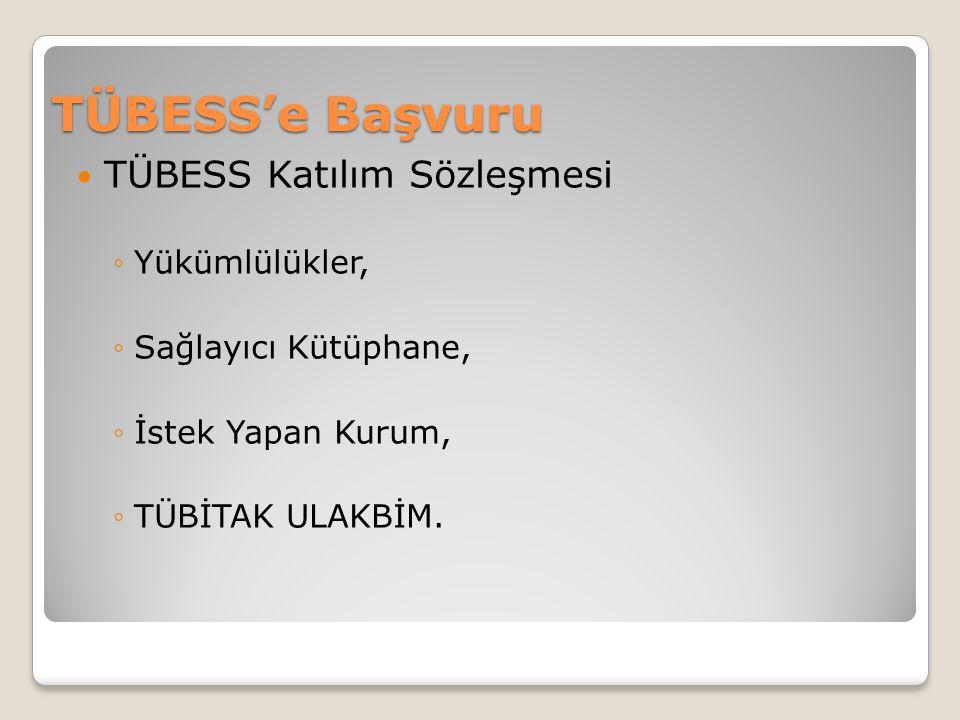TÜBESS'e Başvuru TÜBESS Katılım Sözleşmesi ◦Yükümlülükler, ◦Sağlayıcı Kütüphane, ◦İstek Yapan Kurum, ◦TÜBİTAK ULAKBİM.