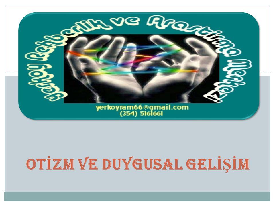 OT İ ZM VE DUYGUSAL GEL İŞİ M