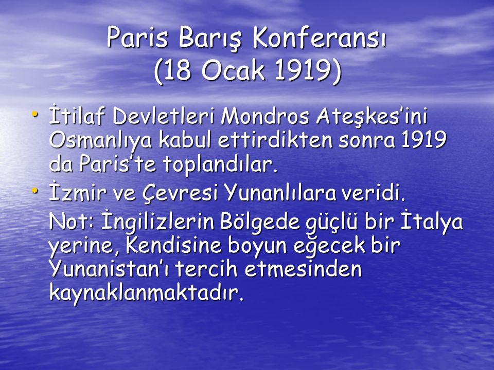 Paris Barış Konferansı (18 Ocak 1919) İtilaf Devletleri Mondros Ateşkes'ini Osmanlıya kabul ettirdikten sonra 1919 da Paris'te toplandılar.