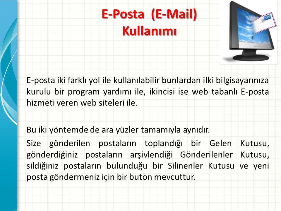 E-posta iki farklı yol ile kullanılabilir bunlardan ilki bilgisayarınıza kurulu bir program yardımı ile, ikincisi ise web tabanlı E-posta hizmeti veren web siteleri ile.