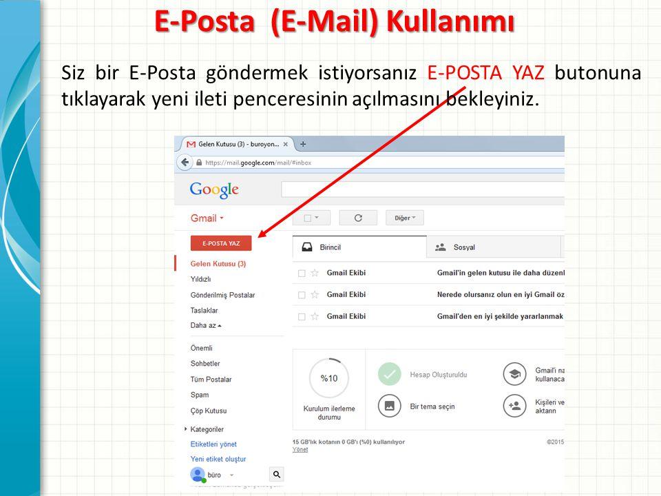 E-Posta (E-Mail) Kullanımı Siz bir E-Posta göndermek istiyorsanız E-POSTA YAZ butonuna tıklayarak yeni ileti penceresinin açılmasını bekleyiniz.