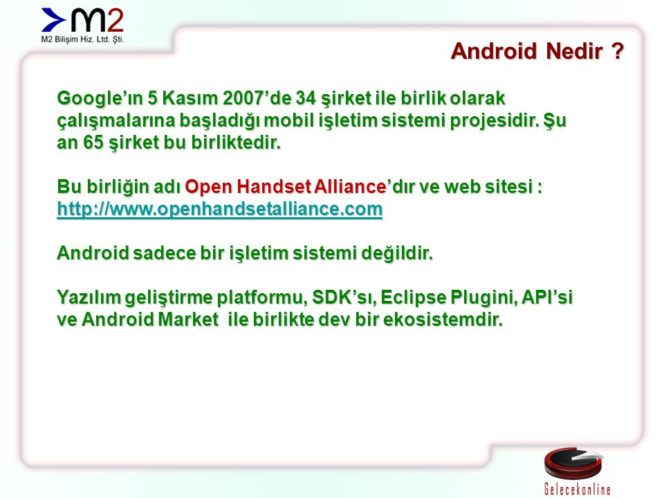 Android SDK İçeriği Emülatörler,Dökümanlar, Örnek kodlar, USB sürücüleri (usb_driver/android_winusb.inf), Versiyonlar, Güncelleme sihirbazı, Araçlar…