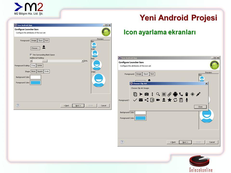 Yeni Android Projesi Icon ayarlama ekranları