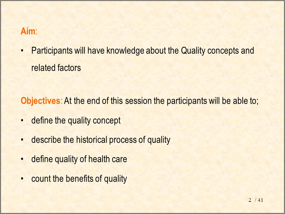 / 412 Aim : Participants will have knowledge about the Quality concepts and related factors Objectives : At the end of this session the participants w