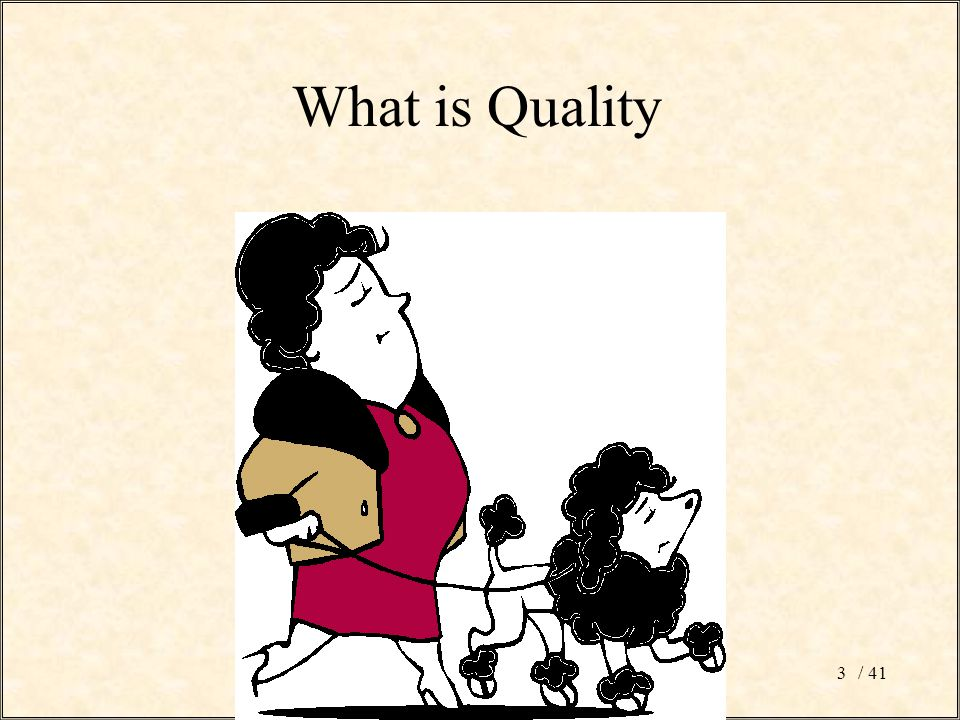 / 413 What is Quality