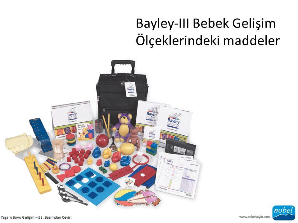Bayley-III Bebek Gelişim Ölçeklerindeki maddeler