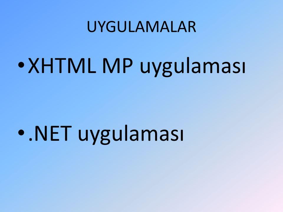 UYGULAMALAR XHTML MP uygulaması.NET uygulaması