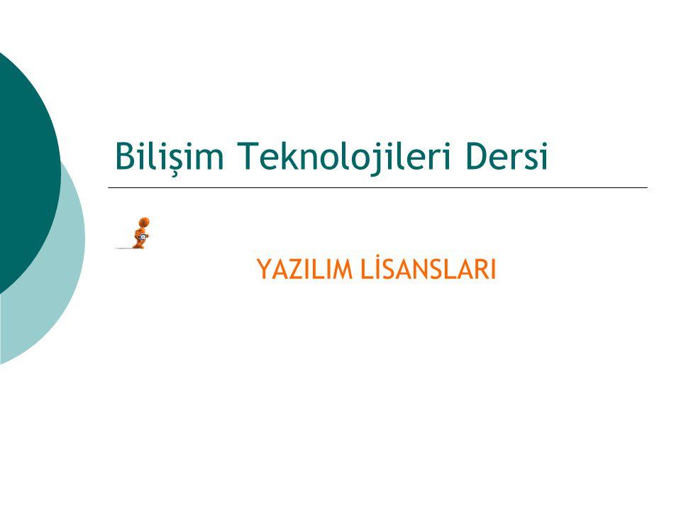 Bilişim Teknolojileri Dersi YAZILIM LİSANSLARI
