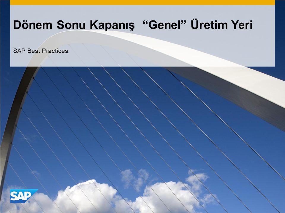 """Dönem Sonu Kapanış """"Genel"""" Üretim Yeri SAP Best Practices"""