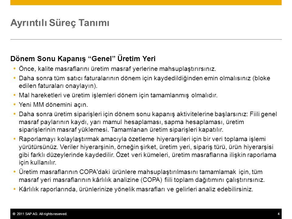 """©2011 SAP AG. All rights reserved.4 Ayrıntılı Süreç Tanımı Dönem Sonu Kapanış """"Genel"""" Üretim Yeri  Önce, kalite masraflarını üretim masraf yerlerine"""