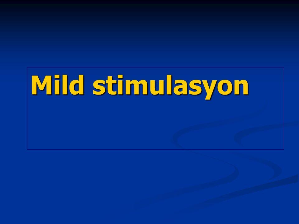 Mild stimulasyon