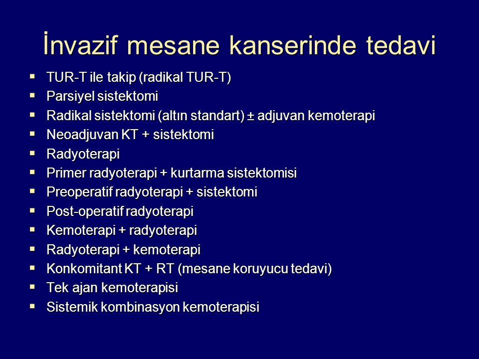  TUR-T ile takip (radikal TUR-T)  Parsiyel sistektomi  Radikal sistektomi (altın standart) ± adjuvan kemoterapi  Neoadjuvan KT + sistektomi  Rady