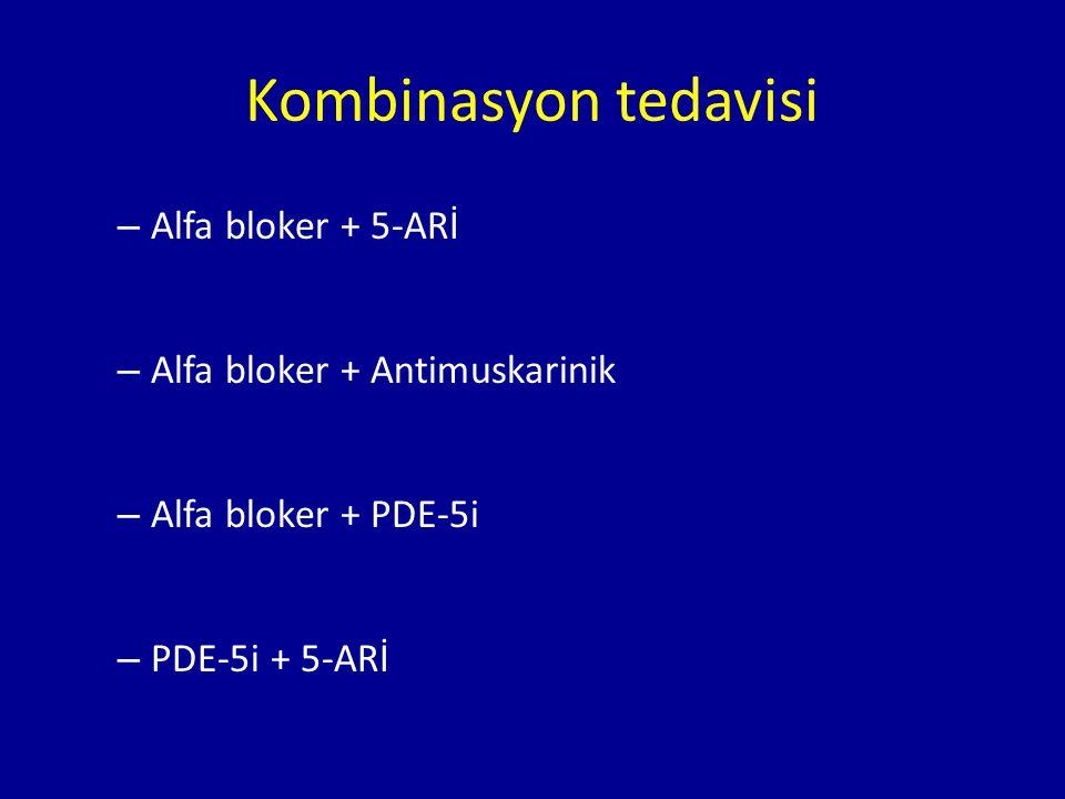 – Alfa bloker + 5-ARİ – Alfa bloker + Antimuskarinik – Alfa bloker + PDE-5i – PDE-5i + 5-ARİ