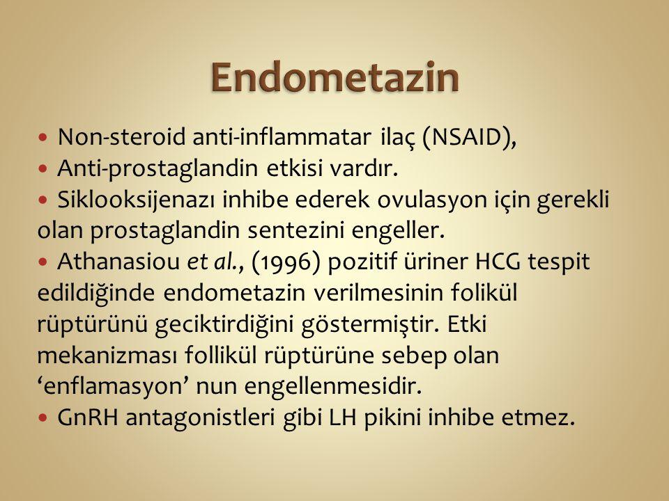 Non-steroid anti-inflammatar ilaç (NSAID), Anti-prostaglandin etkisi vardır. Siklooksijenazı inhibe ederek ovulasyon için gerekli olan prostaglandin s