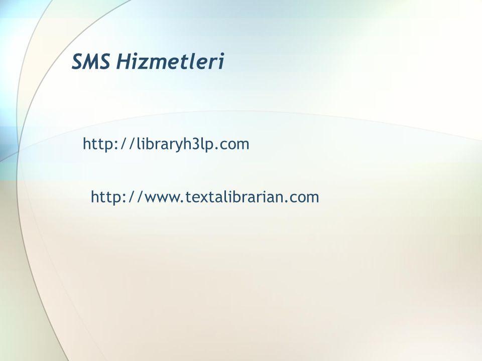 http://libraryh3lp.com http://www.textalibrarian.com SMS Hizmetleri
