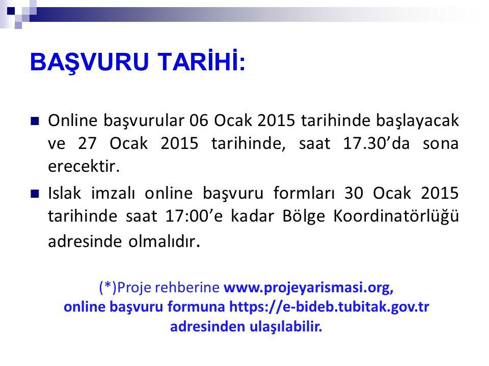 BAŞVURU TARİHİ: Online başvurular 06 Ocak 2015 tarihinde başlayacak ve 27 Ocak 2015 tarihinde, saat 17.30'da sona erecektir. Islak imzalı online başvu