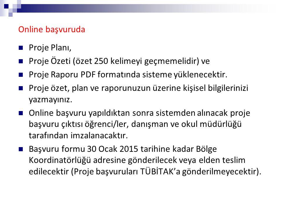 Online başvuruda Proje Planı, Proje Özeti (özet 250 kelimeyi geçmemelidir) ve Proje Raporu PDF formatında sisteme yüklenecektir. Proje özet, plan ve r