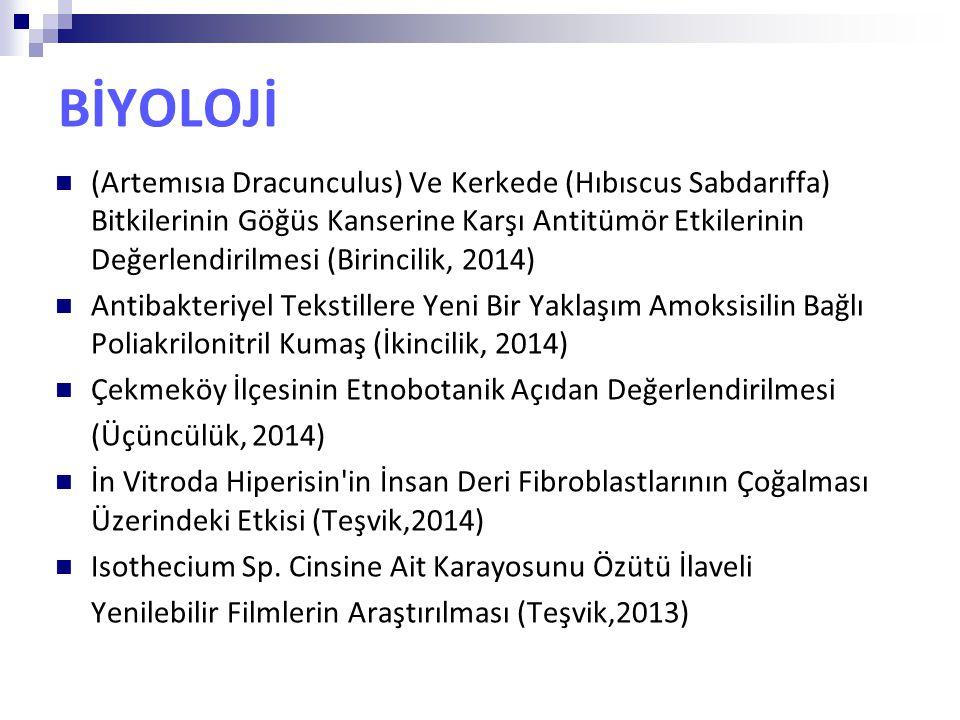 BİYOLOJİ (Artemısıa Dracunculus) Ve Kerkede (Hıbıscus Sabdarıffa) Bitkilerinin Göğüs Kanserine Karşı Antitümör Etkilerinin Değerlendirilmesi (Birincil