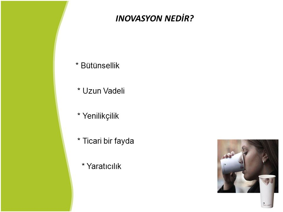 KÜLTÜR VE İNOVASYON İnovasyon, farklı bir kültür ve anlayış gerektirir.
