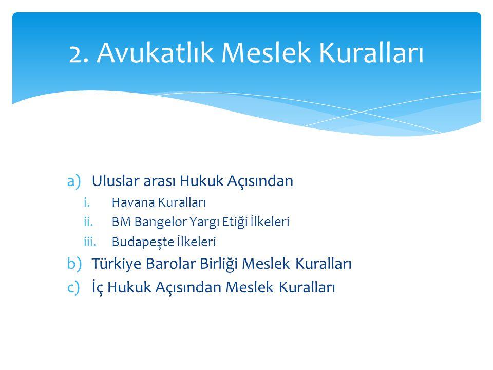 a)Gönüllülük İlkesi b)Eşitlik İlkesi c)Gizlilik İlkesi 3.