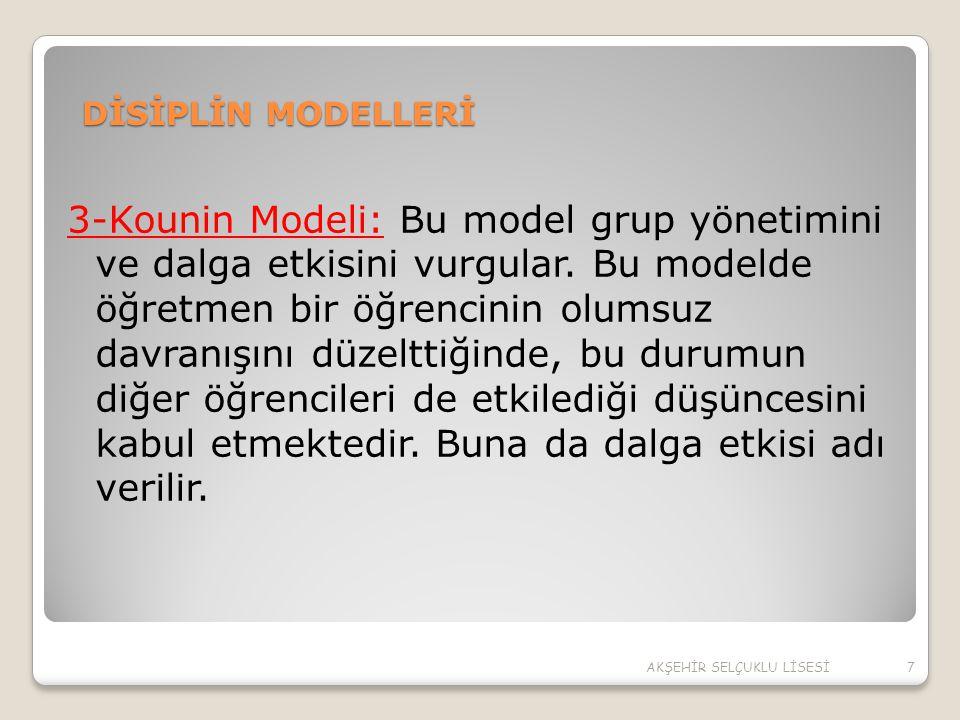 DİSİPLİN MODELLERİ 3-Kounin Modeli: Bu model grup yönetimini ve dalga etkisini vurgular. Bu modelde öğretmen bir öğrencinin olumsuz davranışını düzelt