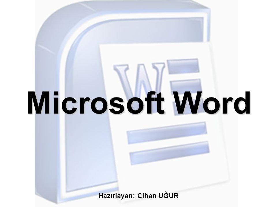 Microsoft Word Hazırlayan: Cihan UĞUR