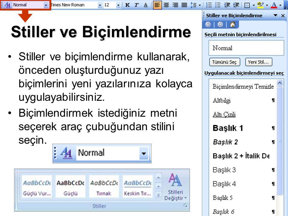 Stiller ve Biçimlendirme Stiller ve biçimlendirme kullanarak, önceden oluşturduğunuz yazı biçimlerini yeni yazılarınıza kolayca uygulayabilirsiniz. Bi