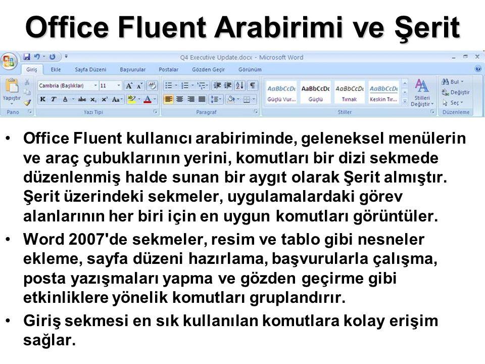 Office Fluent Arabirimi ve Şerit Office Fluent kullanıcı arabiriminde, geleneksel menülerin ve araç çubuklarının yerini, komutları bir dizi sekmede dü