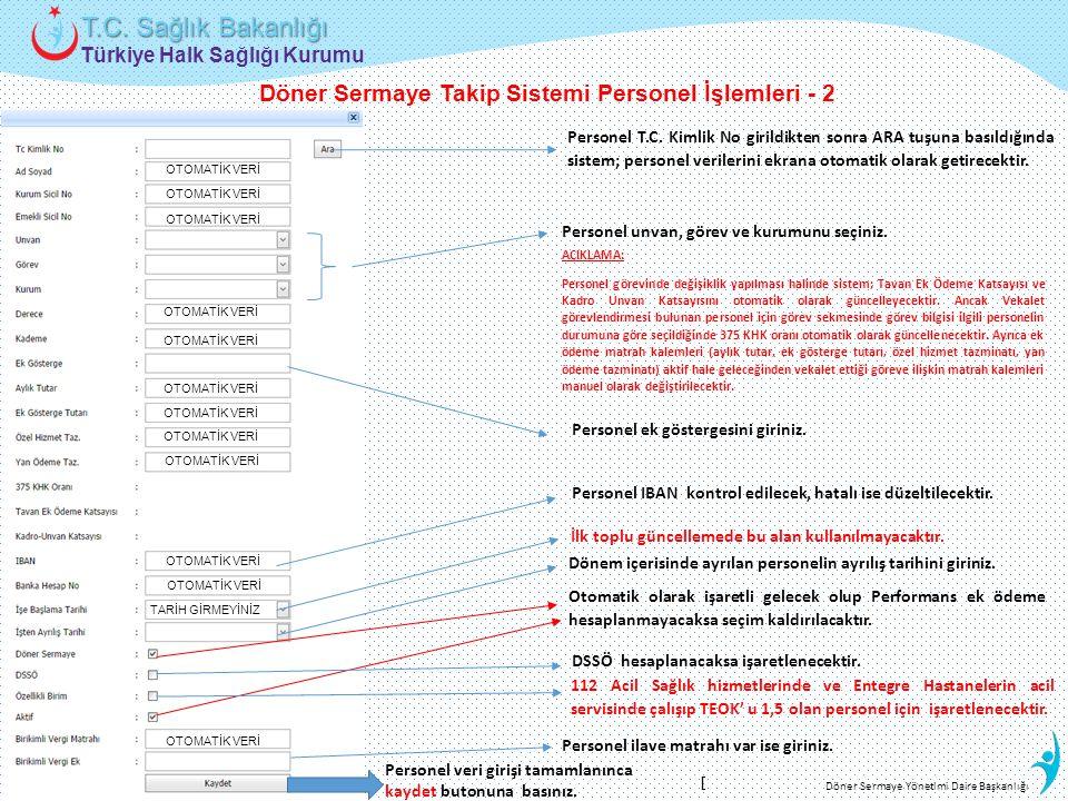 Türkiye Halk Sağlığı Kurumu T.C. Sağlık Bakanlığı Döner Sermaye Yönetimi Daire Başkanlığı Döner Sermaye Takip Sistemi Personel İşlemleri - 2 OTOMATİK
