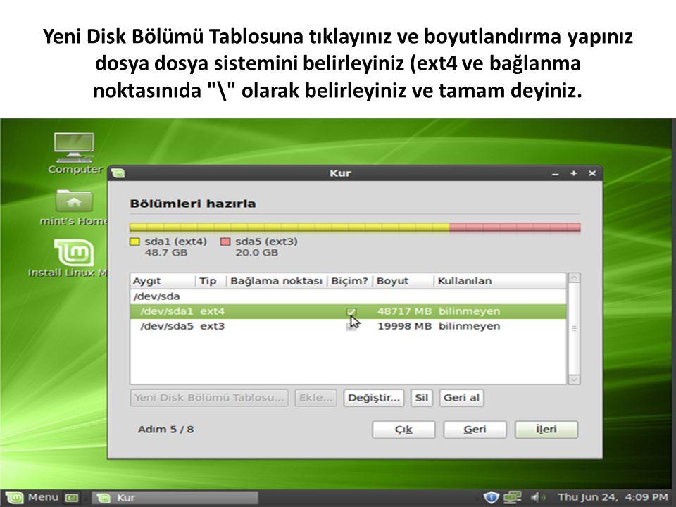 Yeni Disk Bölümü Tablosuna tıklayınız ve boyutlandırma yapınız dosya dosya sistemini belirleyiniz (ext4 ve bağlanma noktasınıda