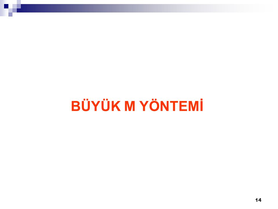 15 BÜYÜK M YÖNTEMİ – ÖRNEK 1 Z enb.