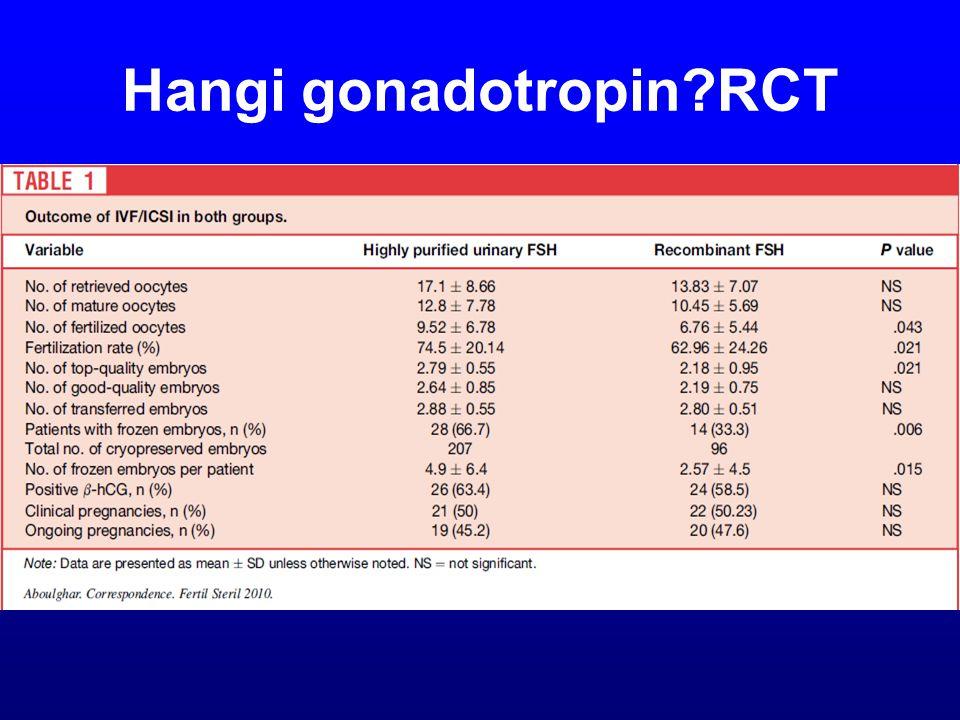 Hangi gonadotropin?RCT