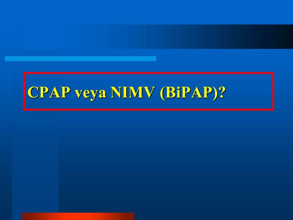 CPAP veya NIMV (BiPAP)?