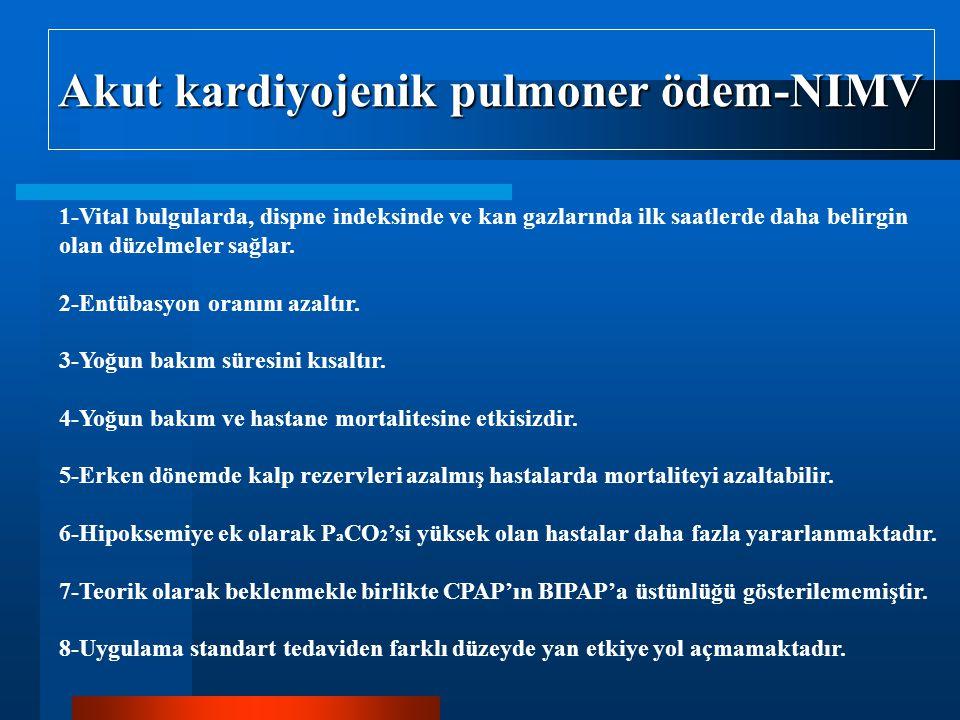 Akut kardiyojenik pulmoner ödem-NIMV 1-Vital bulgularda, dispne indeksinde ve kan gazlarında ilk saatlerde daha belirgin olan düzelmeler sağlar.