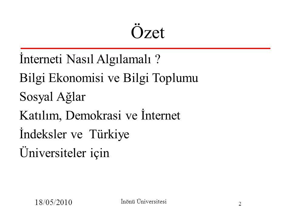 18/05/2010 İnönü Üniversitesi 2 Özet İnterneti Nasıl Algılamalı .
