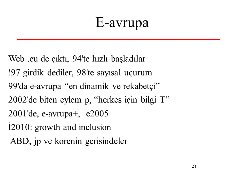 """21 E-avrupa Web.eu de çıktı, 94'te hızlı başladılar !97 girdik dediler, 98'te sayısal uçurum 99'da e-avrupa """"en dinamik ve rekabetçi"""" 2002'de biten ey"""