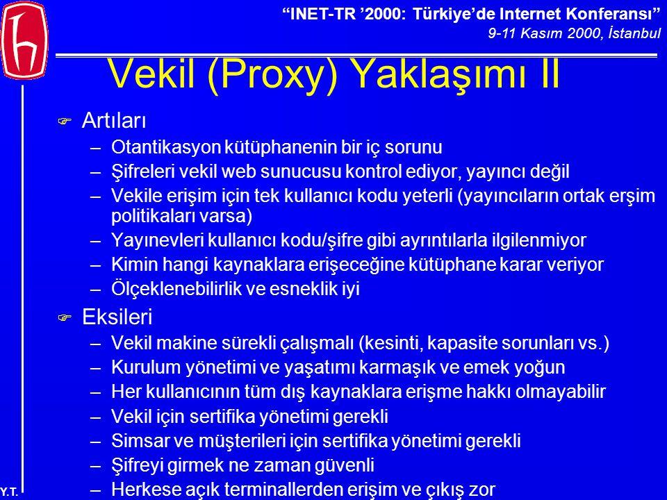 """""""INET-TR '2000: Türkiye'de Internet Konferansı"""" 9-11 Kasım 2000, İstanbul Y.T. Vekil (Proxy) Yaklaşımı II F Artıları –Otantikasyon kütüphanenin bir iç"""
